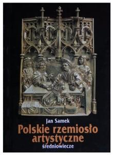 Polskie rzemiosło artystyczne. Średniowiecze